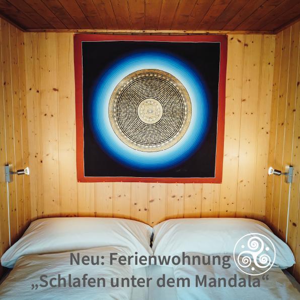 Neu: Ferienwohnung - Schlafen unter dem Mandala